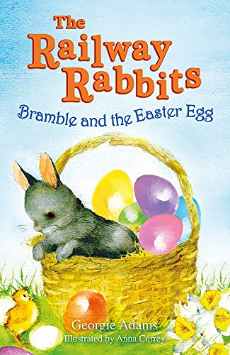 Bramble and the Easter Egg (The Railway Rabbits): Adams, Georgie