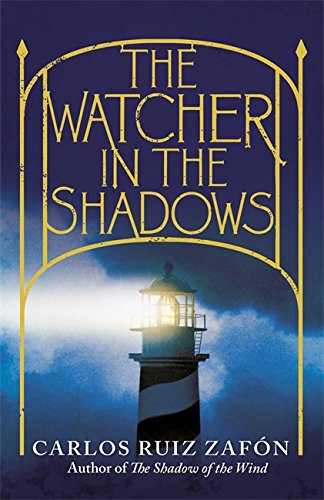 The Watcher in the Shadows (Signed First Edition): Carlos Ruiz Zafon