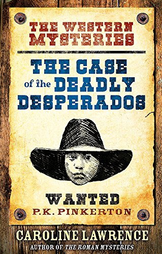 9781444001693: The P. K. Pinkerton Mysteries: The Case of the Deadly Desperados: Book 1