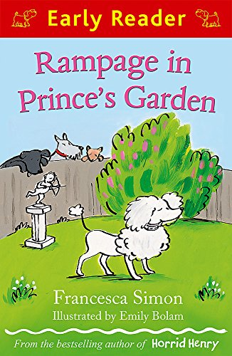 Rampage in Prince's Garden (Early Reader): Simon, Francesca