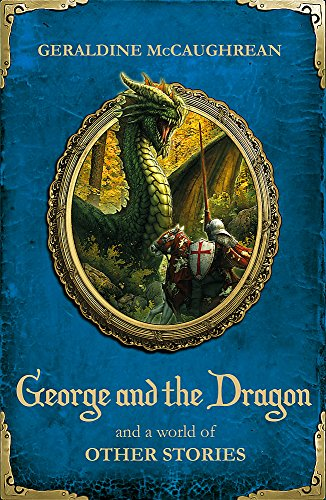 9781444002386: George and the Dragon and a World of Other Stories