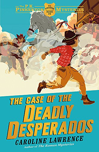 9781444003253: 01 The Case of the Deadly Desperados (The P. K. Pinkerton Mysteries)