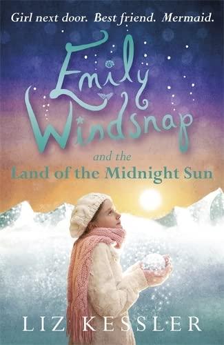 Emily Windsnap and the Land of the Midnight Sun: Kessler, Liz