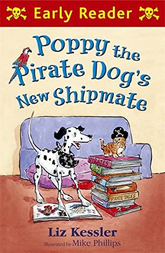 Poppy the Pirate Dog's New Shipmate (Early Reader): Mike Phillips Liz Kessler