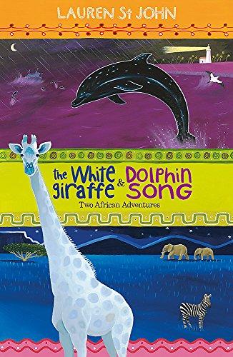 9781444004717: The White Giraffe: And, Dolphin Song. Lauren St. John (The White Giraffe Series)
