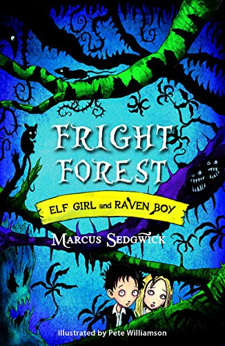 9781444004854: Fright Forest. Marcus Sedgwick (Elf Girl and Raven Boy)