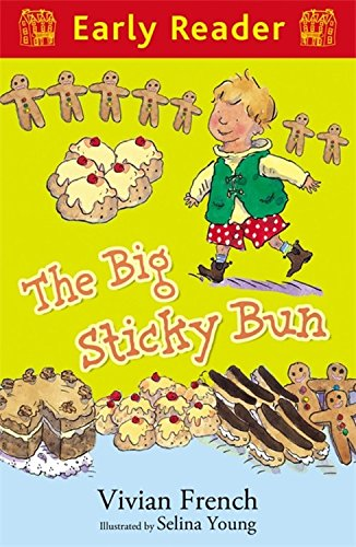 The Big Sticky Bun (Early Reader): French, Vivian