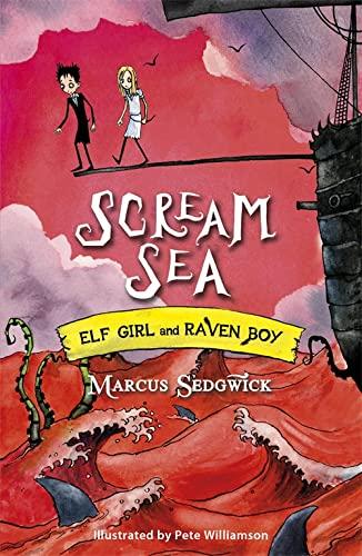 9781444005257: Scream Sea (Elf Girl and Raven Boy)