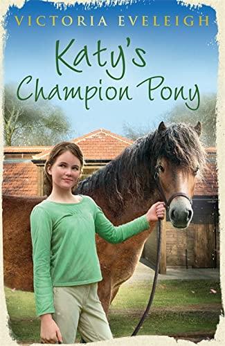9781444005424: Katy's Champion Pony (Katy's Ponies Trilogy)