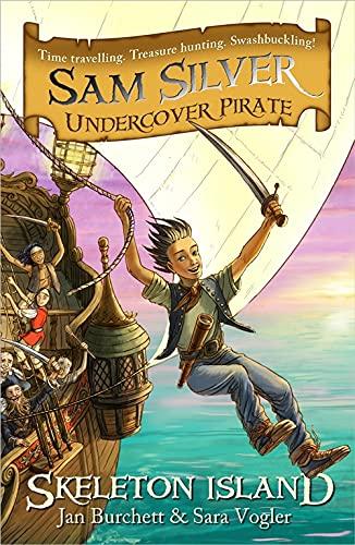 Skeleton Island (Sam Silver Undercover Pirate): Burchett, Jan, Vogler,