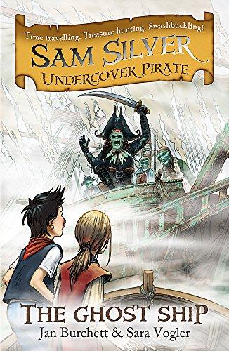 The Ghost Ship (Sam Silver Undercover Pirate): Burchett, Jan; Vogler, Sara