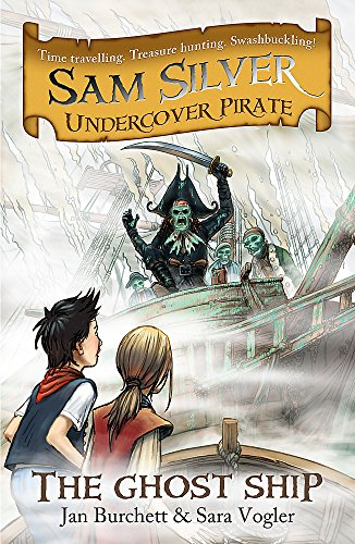 The Ghost Ship (Sam Silver Undercover Pirate): Burchett, Jan, Vogler,