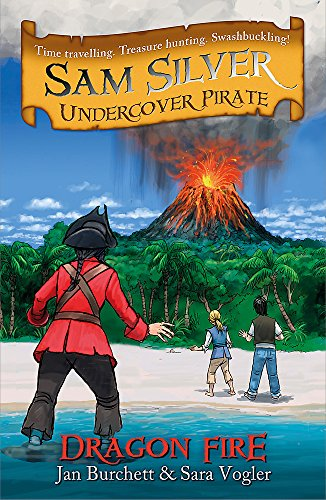 Dragon Fire (Sam Silver: Undercover Pirate): Burchett, Jan, Vogler,