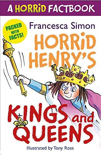 A Horrid Factbook: Kings and Queens: Francesca Simon