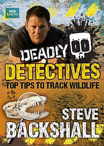 9781444006438: Steve Backshall's Deadly series: Deadly Detectives