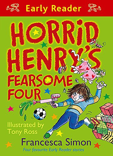 9781444006582: Horrid Henry's Fearsome Four: Four Favourite Early Reader Stories (Horrid Henry Early Reader)