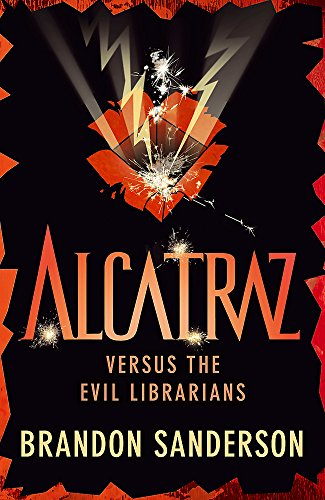 9781444006681: Alcatraz Versus the Evil Librarians. by Brandon Sanderson