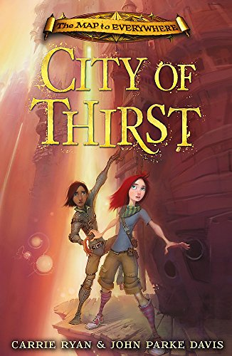 9781444010572: The Map to Everywhere: City of Thirst
