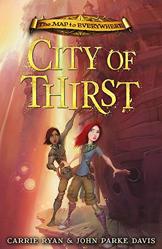 9781444010596: The Map to Everywhere: City of Thirst: Book 2