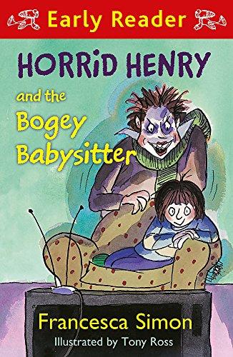 9781444011371: Horrid Henry and the Bogey Babysitter (Horrid Henry Early Reader)