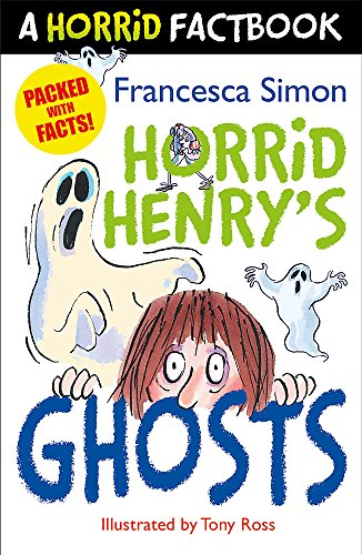 9781444011524: A Horrid Henry's Ghosts: A Horrid Factbook