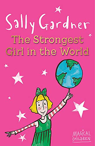 9781444011647: The Strongest Girl In The World (Magical Children)