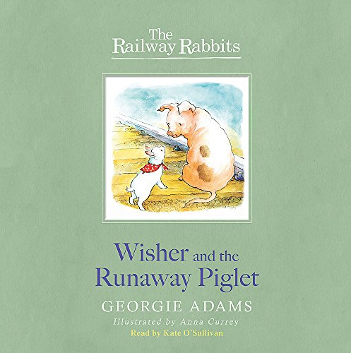 9781444011975: Wisher and the Runaway Piglet: Book 1 (Railway Rabbits)