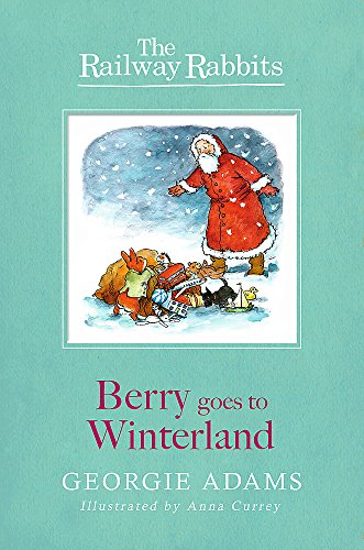 Berry Goes to Winterland (The Railway Rabbits): Adams, Georgie