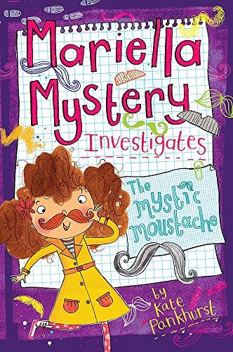Mariella Mystery: The Mystic Moustache: Book 8: Kate Pankhurst