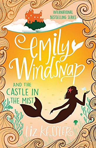 9781444015119: Emily Windsnap and the Castle in the Mist: Book 3