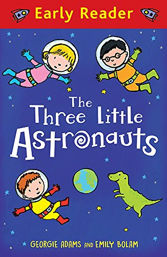 The Three Little Astronauts (Early Reader): Georgie Adams, Emily