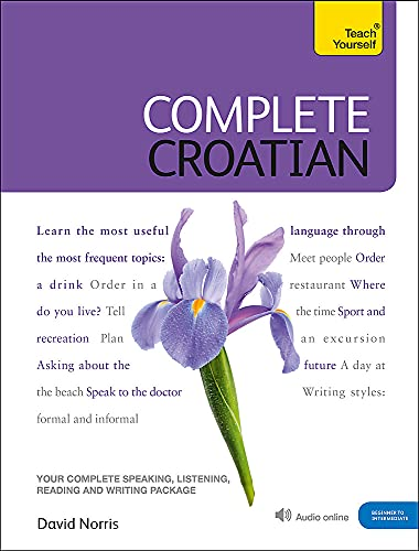 9781444102321: Complete Croatian Beginner to Intermediate Course: Learn to read, write, speak and understand a new language (Teach Yourself)
