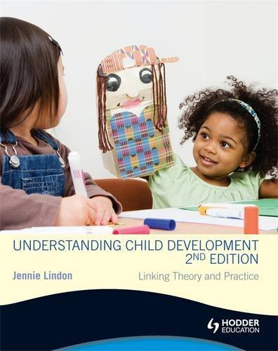 Understanding Child Development 2nd Edition: Linking Theory: Lindon, Jennie