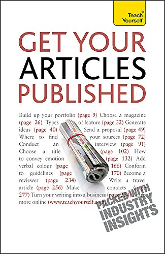 Teach Yourself Get Your Articles Published (Teach Yourself Creative Writing): Bown, Lesley