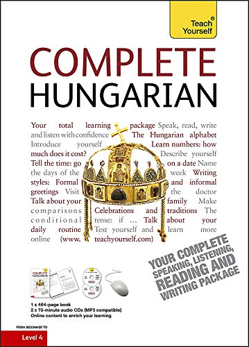9781444104103: Complete Hungarian Beginner to Intermediate Book and Audio Course: Learn to read, write, speak and understand a new language with Teach Yourself (Teach Yourself Complete)