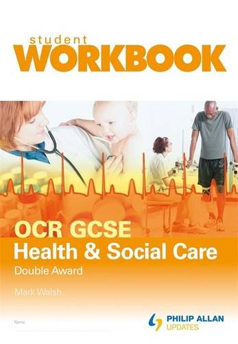 OCR GCSE Health and Social Care Double Award: Virtual Pack, Workbook (1444104438) by Mark Walsh