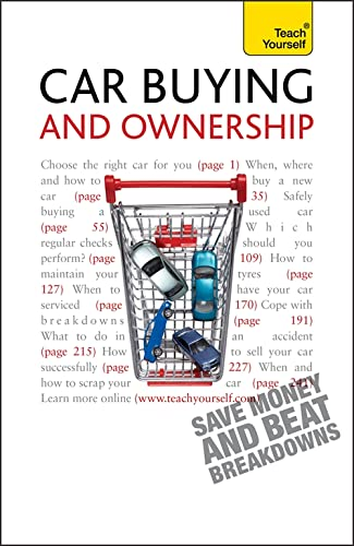 9781444107524: Car Buying and Ownership: A comprehensive guide to car ownership, from dealerships and safety checks to warranties and breakdowns (Teach Yourself - General)