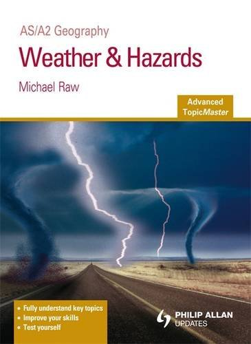 9781444108330: Weather & Hazards: As/A2 Geography (Advanced Topicmaster)
