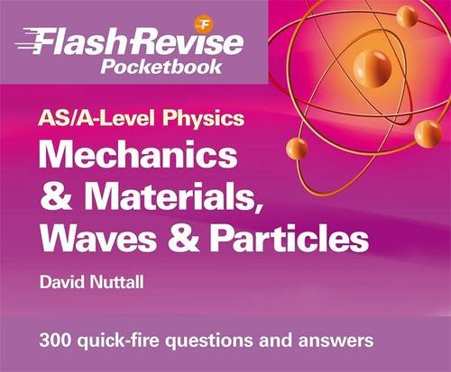 9781444109092: AS/A-Level Physics: Mechanics & Materials, Electricity, Waves and Particles Flash Revise Pocketbook
