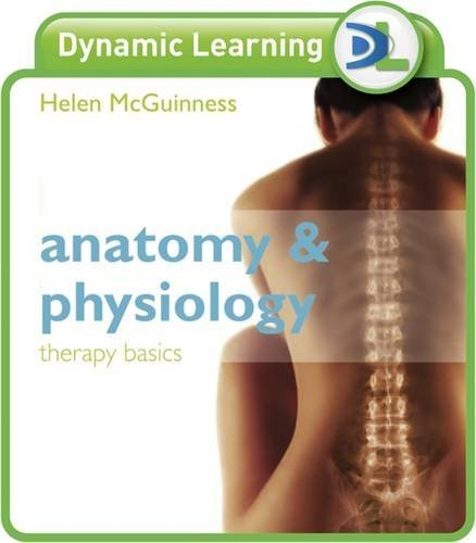 Anatomy and Physiology: Therapy Basics Dynamic Learning (1444109243) by Helen McGuinness