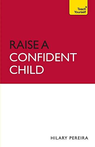 9781444110579: Raise a Confident Child