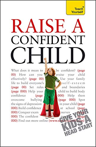 9781444110579: Raise a Confident Child (Teach Yourself - General)