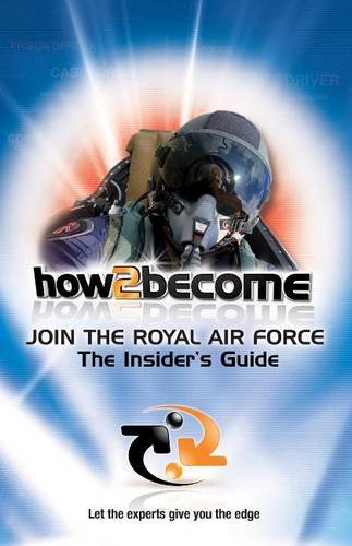 Join the Royal Air Force: The Insider's Guide (How2Become): Richard McMunn