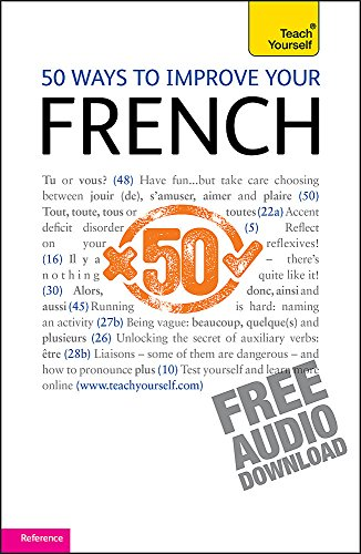 9781444110647: 50 Ways To Improve Your French: Teach Yourself
