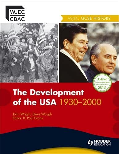WJEC GCSE History: The Development of the USA 1930-2000 (WJHI) (1444112198) by Steve Waugh; John Wright