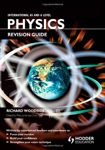International AS and A Level Physics Revision: Richard Woodside