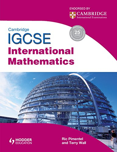 Cambridge IGCSE International Mathematics (9781444112924) by Terry Wall; Ric Pimentel