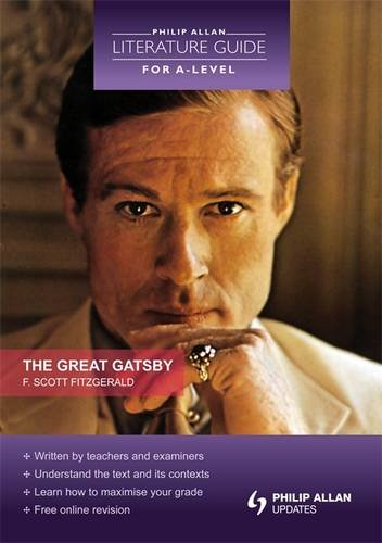 9781444116212: The Great Gatsby (Literature Guide for a-Level) (Philip Allan Literature Guide for A-level)