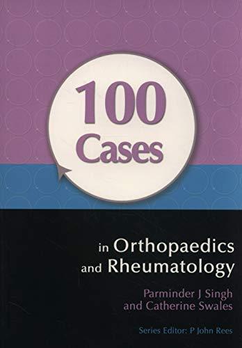 9781444117943: 100 Cases in Orthopaedics and Rheumatology