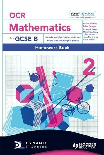 9781444118544: OCR Mathematics for GCSE Specification B - Homework Book 2 Foundation Silver & Gold and Higher Initial & Bronze (OBMT)